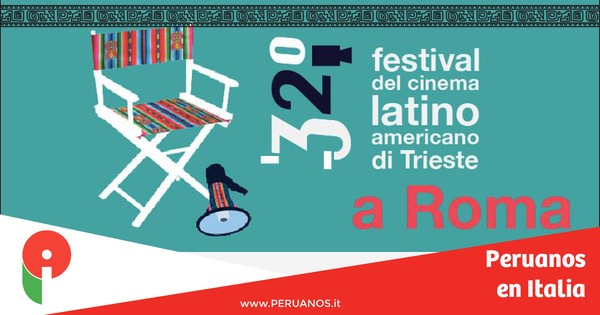 ROMA: 32° Festival del Cine Latinoamericano de Trieste en Roma - Peruanos en Italia