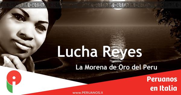 Las 5 canciones más famosas de Lucha Reyes - Peruanos en Italia